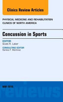 Concussion in Sports  an Issue of Physical Medicine and Rehabilitation Clinics of North America