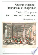 Music of the past  instruments and imagination