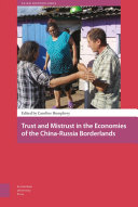 Trust and Mistrust in the Economies of the China Russia Borderlands