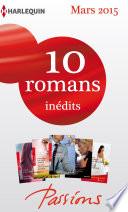10 romans Passions in  dits   1 gratuit  no524    528   mars 2015