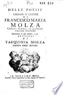Poesie volgari e latine: Le cose inedite, e gli opuscoli di Tarquinia Molza. Si premettre la vita di Tarquinia compilata da Domenico Vandelli. 2 vol. in 1 bd