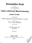 Stenographischer Bericht   ber die Verhandlungen der deutschen constituirenden Nationalversammlung zu Frankfurt am Main   Herausgegeben auf Beschluss der Nationalversammlung durch die Redactions Commission und in deren Auftrag