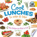 Cool Lunches to Make   Take