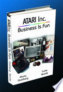 Atari Inc. Business Is Fun Goes Behind The Company That Was Synonymous