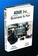 Atari Inc. Business Is Fun Goes Behind The Company That