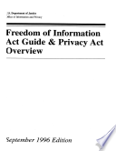 Freedom of Information Act Guide and Privacy Act Overview   1996