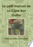 Le petit manuel de La Cigar Box Guitar
