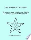 HAUTE-MAGIE ET THEURGIE - Enseignements, Initiations et Rituels de l'ORDO-TEMPLARI-GNOSTICA