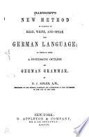 Ollendorff s New Method of Learning to Read  Write  and Speak the German Languages