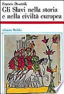Gli slavi nella storia e nella civilt   europea