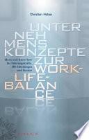 Unternehmenskonzepte zur Work-Life-Balance Ideen und Know-how f?r Fuhrungskrafte