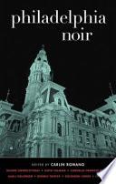 Philadelphia Noir City Of Brotherly Love Is Edited