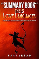 SUMMARY Book the 5 Love Languages  the Secret to Love That Lasts by Gary Chapman