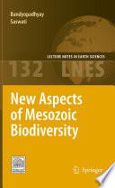 New Aspects of Mesozoic Biodiversity
