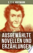 E. T. A. Hoffmann: Ausgewählte Novellen und Erzählungen