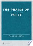 The Praise of Folly