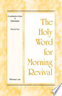 The Holy Word For Morning Revival Crystallization Study Of Genesis Volume 4