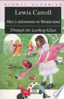 Alice's adventures in wonderland-Through the looking glass by Lewis Carroll