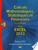 Calculs Mathématiques, Statistiques Et Financièrs Avec Excel 2013 Et Vba par Patrice Rey