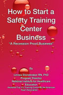 How to Start a Safety Training Center A