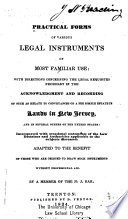 Practical Forms of Various Legal Instruments of Most Familiar Use