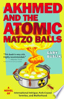 Akhmed And The Atomic Matzo Balls book