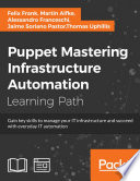 Puppet  Mastering Infrastructure Automation