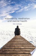 Masculinity  Meditation and Mental Health