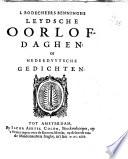 I Bodecheers Benninghs Leydsche Oorlof Daghen Of Nederduytsche Gedichten