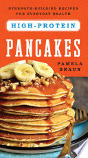 High Protein Pancakes  Strength Building Recipes for Everyday Health