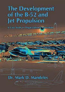 The Development of the B 52 and Jet Propulsion Book PDF