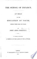 The School of Infancy. An Essay on the Education of Youth, During Their First Six Years. To which is Prefixed a Sketch of the Life of the Author. [Edited by D. Benham.]