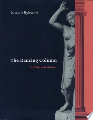 The Dancing Column: On Order in Architecture - ISBN:9780262681018