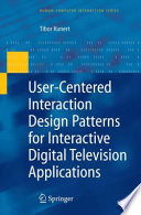 User Centered Interaction Design Patterns For Interactive Digital Television Applications book