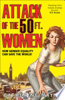 Attack of the 50 Ft  Women  How Gender Equality Can Save The World