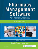 Pharmacy Management Software for Pharmacy Technicians  a Worktext
