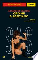 Ordine a Santiago  Segretissimo SAS