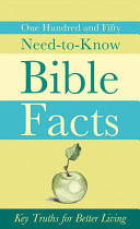 One Hundred and Fifty Need to Know Bible Facts