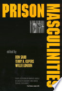 Prison Masculinities  edited by Don Sabo  Terry A  Kupers  and Willie London