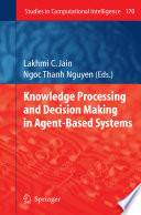 Knowledge Processing And Decision Making In Agent Based Systems