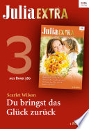 Julia Extra Band 380 Titel 3 Du Bringst Das Gl Ck Zur Ck