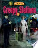 Creepy Stations