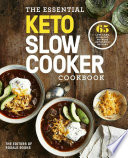 The Essential Keto Slow Cooker Cookbook