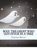 Boo  the Ghost Who Got Stuck in a Tree
