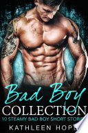 Bad Boy Collection  10 Steamy Bad Boy Short Stories