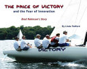 The Price Of Victory And The Fear Of Innovation : ...