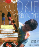 Rookie Yearbook Two : tapped into a network of young, exuberant writers...