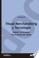 Visual Merchandising y Tecnolog  a  Seducir al shopper en el punto de venta