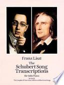 The Schubert song transcriptions for solo piano  Winterreise   Geistliche Lieder   La rose   Lob der Thr  nen   Die Forelle