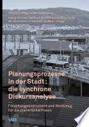 Planungsprozesse in der Stadt:die synchrone Diskursanalyse